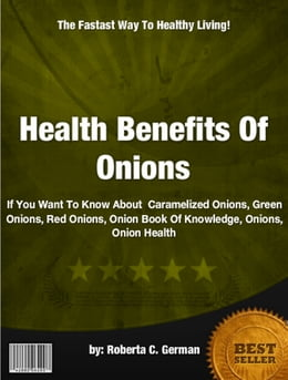 Book Health Benefits Of Onions by Roberta C. German