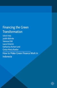 Financing the Green Transformation: How to Make Green Finance Work in Indonesia