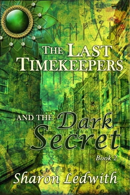 Book The Last Timekeepers and the Dark Secret by Sharon Ledwith