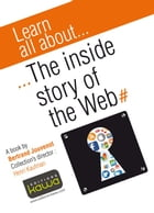 Learn all about... The inside story of the web by Bertrand Jouvenot