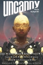 Uncanny Magazine Issue 5: July/August 2015 by Lynne M. Thomas