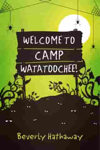 Welcome to Camp Watatoochee! by Beverly Hathaway