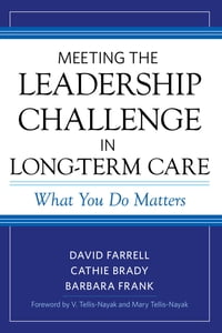 Meeting the Leadership Challenge in Long-Term Care: What You Do Matters