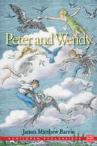 Peter and Wendy by James Mathew Barrie