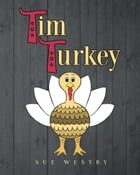 Tim Turkey by Sue Westby