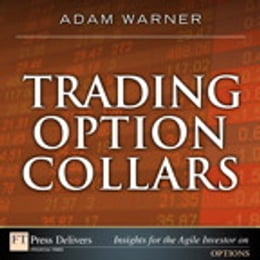 Book Trading Option Collars by Adam Warner