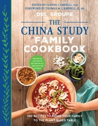 The China Study Family Cookbook