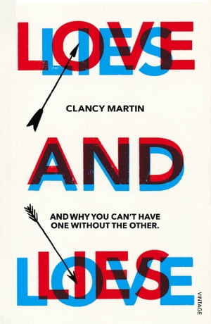 Love and Lies And Why You Can?t Have One Without the Other