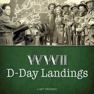 WWII: D-Day Landings by Liam McCann