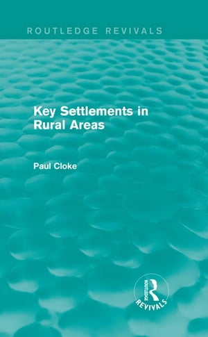 Key Settlements in Rural Areas (Routledge Revivals)