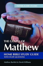 The Gospel of Matthew: Bible Study Guide