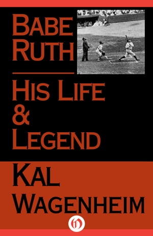 Babe Ruth His Life and Legend
