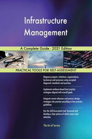 Infrastructure Management A Complete Guide - 2021 Edition by Gerardus Blokdyk