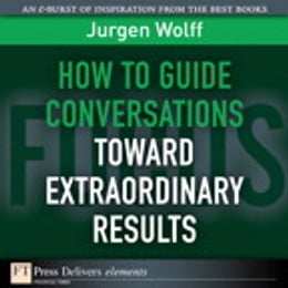 Book How to Guide Conversations Toward Extraordinary Results by Jurgen Wolff