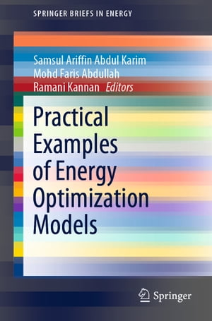 Practical Examples of Energy Optimization Models by Samsul Ariffin Abdul Karim