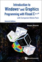 Introduction to Windows® and Graphics Programming with Visual C++®: (with Companion Media Pack) by Roger Mayne
