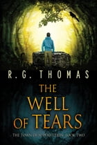 The Well of Tears by R. G. Thomas