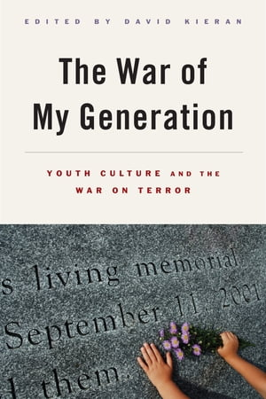 The War of My Generation Youth Culture and the War on Terror