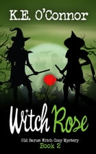 Witch Rose by K E O'Connor