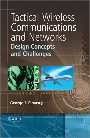Tactical Wireless Communications and Networks Design Concepts and Challenges