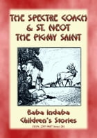 TWO CORNISH LEGENDS - THE SPECTRE COACH and ST. NEOT, THE PIGMY SAINT: Baba Indaba Children's Stories - Issue 261 by Anon E. Mouse