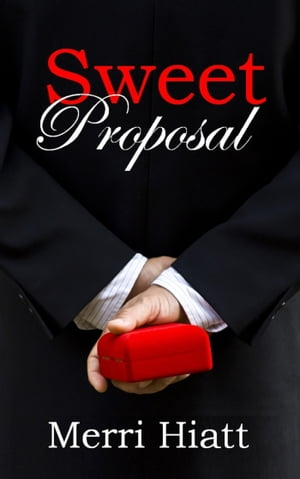 Sweet Proposal by Merri Hiatt