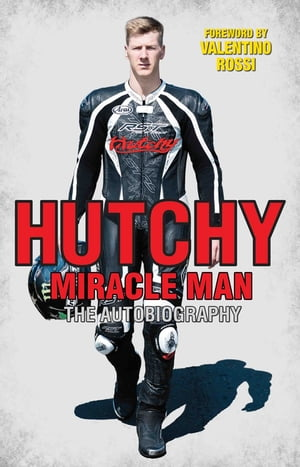 Hutchy - Miracle Man The Autobiography