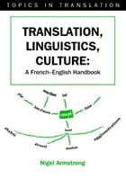 Translation, Linguistics, Culture by Nigel ARMSTRONG