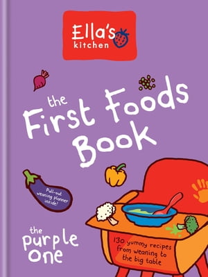 Ella's Kitchen: The First Foods Book The Purple One