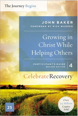 Book Growing in Christ While Helping Others Participant's Guide 4: A Recovery Program Based on Eight… by John Baker