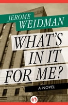 What's in It for Me?: A Novel