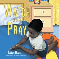 Watch and Pray: (A Book for Children) Ages 3-8