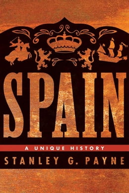 Book Spain: A Unique History by Payne, Stanley G.