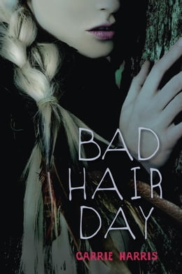 Book Bad Hair Day by Carrie Harris