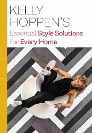 Kelly Hoppen's Essential Style Solutions for Every Home by Kelly Hoppen