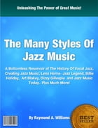 The Many Styles Of Jazz Music by Raymond A. Williams