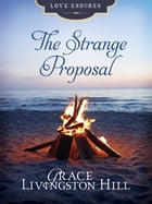 The Strange Proposal by Grace Livingston Hill