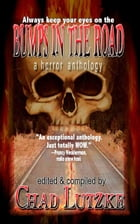 Bumps in the Road: A Horror Anthology by Chad Lutzke