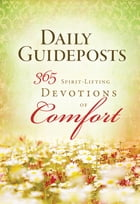 Daily Guideposts 365 Spirit-Lifting Devotions of Comfort by Guideposts Editors