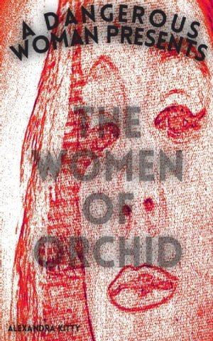 The Women of Orchid by Alexandra Kitty