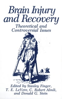 Brain Injury and Recovery: Theoretical and Controversial Issues