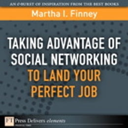 Book Taking Advantage of Social Networking to Land Your Perfect Job by Martha I. Finney