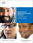 Designing and Supporting Computer Networks, CCNA Discovery Learning Guide: Desi Supp Comp Netw CCNA _1 by Kenneth Stewart