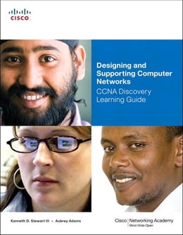 Book Designing and Supporting Computer Networks, CCNA Discovery Learning Guide by Kenneth Stewart