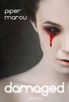 Damaged by Piper Marou