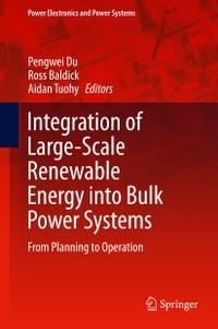 Integration of Large-Scale Renewable Energy into Bulk Power Systems: From Planning to Operation