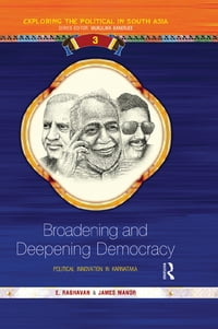 Broadening and Deepening Democracy: Political Innovation in Karnataka