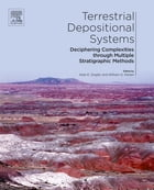 Terrestrial Depositional Systems: Deciphering Complexities through Multiple Stratigraphic Methods by Kate E. Zeigler