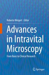 Advances in Intravital Microscopy: From Basic to Clinical Research