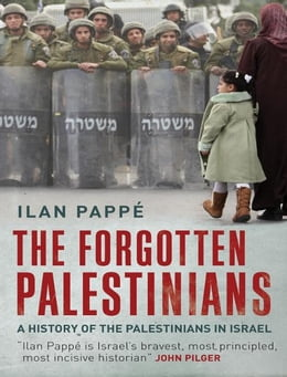 Book The Forgotten Palestinians: A History of the Palestinians in Israel by Ilan Pappe